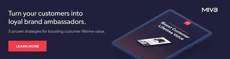 Boost customer life value