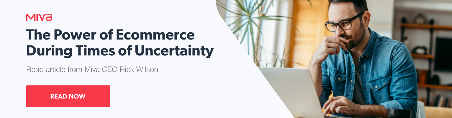 The Power of Ecommerce During Times of Uncertainty | Read Now