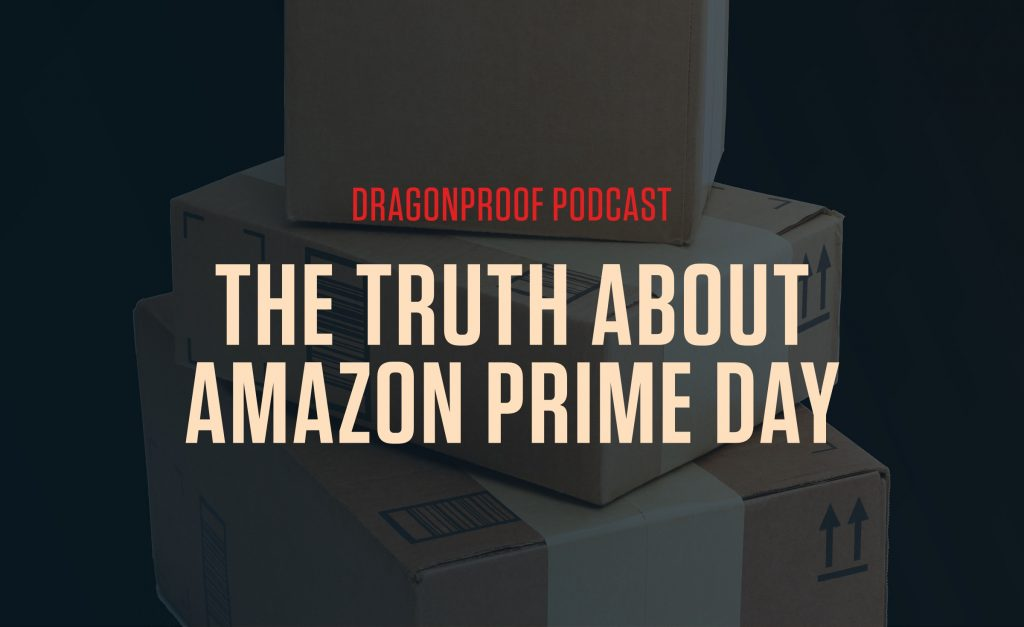 Dragonproof Commerce: The Truth About Amazon Prime Day
