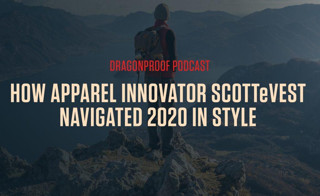 How Apparel Innovator SCOTTeVEST Navigation 2020 in Style