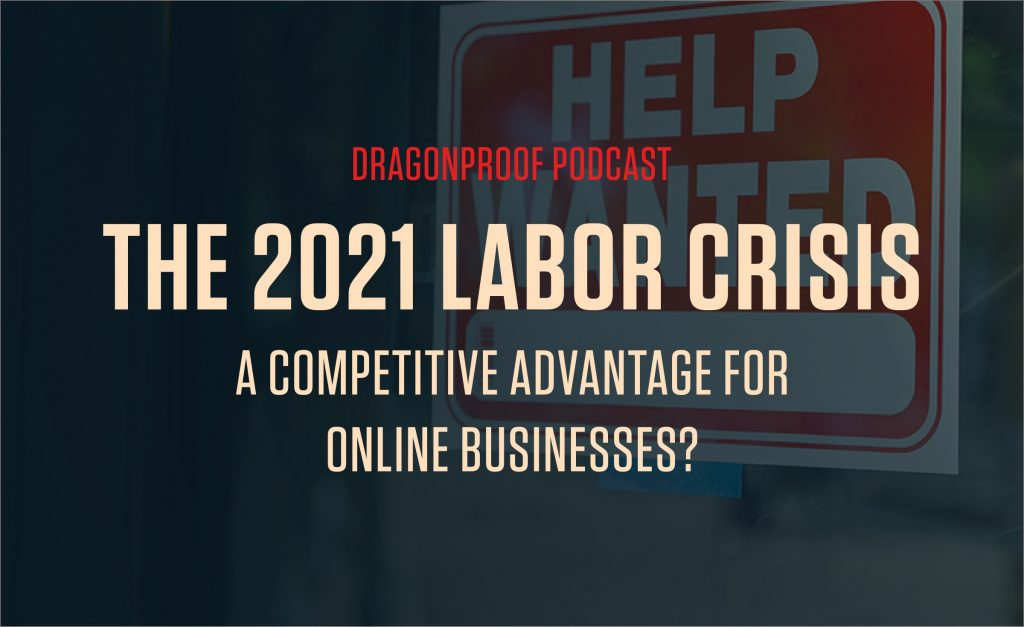 The 2021 Labor Crisis: A Competitive Advantage for Online Businesses?