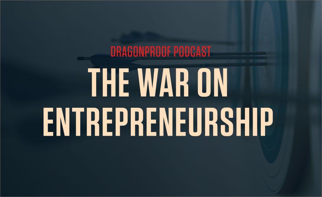 The War on Entrepreneurship
