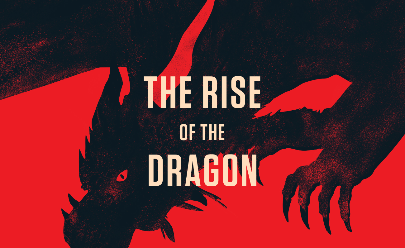 The rise of the dragon