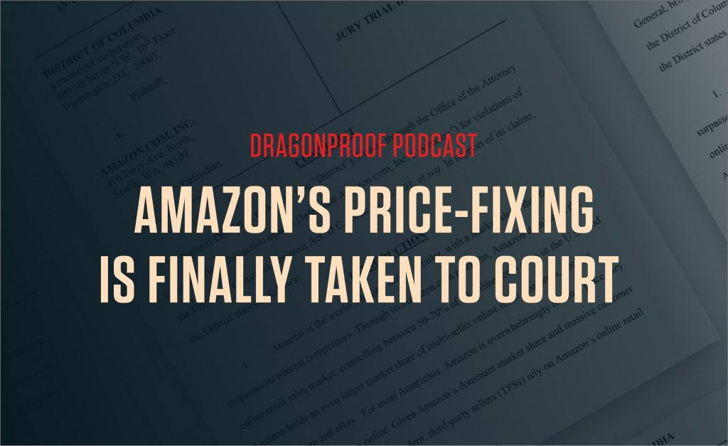 Dragonproof Podcast Title Card - Amazon's Price-Fixing is Finally Taken to Court
